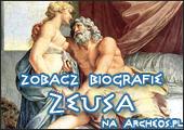 Zobacz biografię Zeusa na Archeos.pl
